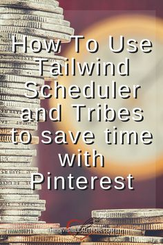 Save time with Pinterest by using Tailwind and Tailwind Tribes. Here's how. #pinterestmarketing #tailwindtribes #pinteresttribes