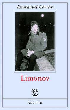 Limonov by Emmanuel Carrère - Books Search Engine Got Books, Books To Read, Emmanuel Carrère, Short Words, Book Reader, Bibliophile, Book Recommendations, Book Lists, Audio Books