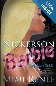 Nickerson Barbie: The Bad Seed by Mimi Renee.  Cover image from amazon.com.  Click the cover image to check out or request the Douglass Branch Urban Fiction kindle.