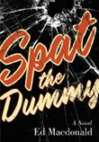 Atlantic Canada: Spat the Dummy by Ed Macdonald (Anvil Press)