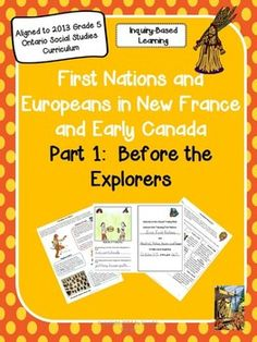 First Nations and Europeans in New France and Early Canada Part One: Before the Explorers is a Grade social studies unit created to support st. Ontario Curriculum, Social Studies Curriculum, 5th Grade Social Studies, Social Studies Activities, Teaching Social Studies, Teaching History, Student Learning, Canadian Social Studies, Explorers Unit