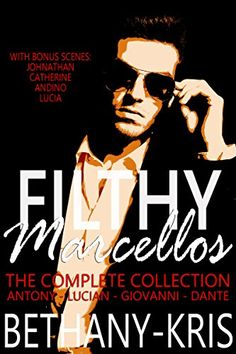 Filthy Marcellos: The Complete Collection: Antony - Lucian - Giovanni - Dante by Bethany-Kris http://www.amazon.com/dp/B01AX7CH0A/ref=cm_sw_r_pi_dp_7DdRwb07EETPK