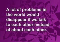 Lot Of Problems would disappear... wise sayings about life