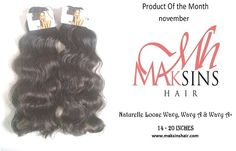 Product of the month( November) Naturelle Loose Wavy, Wavy A & Wavy A+  lengths: 14 - 20inches  www.maksinshair.com