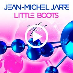 If-J. M. Jarre & Little Boots (Gabriella Gonzalez-Remix)