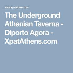 The Underground Athenian Taverna - Diporto Agora - XpatAthens.com