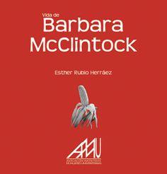 Vida de Barbara McClintock. Un libro de Esther Rubio Herráez