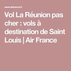 Vol La Réunion pas cher : vols à destination de Saint Louis   Air France