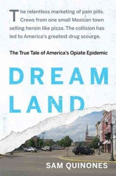 An account of addiction, marketing, and the making of an epidemic looks at the campaign to market OxyContin, while a massive influx of black tar heroin took the country by storm.