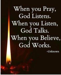 이미지: 문구: 'When you Pray, God Listens. When you Listen, God Talks. When you Believe, God Works. Bible Verses Quotes, Faith Quotes, Wisdom Quotes, True Quotes, Scriptures, Quotes On Peace, Bible Quotes For Teens, Qoutes, Quotes Quotes