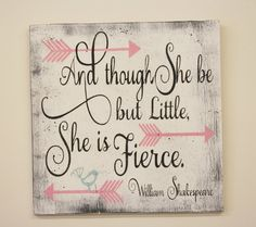 And Though She Be But Little She Is Fierce Wood Sign Girls Nursery Wall Decor