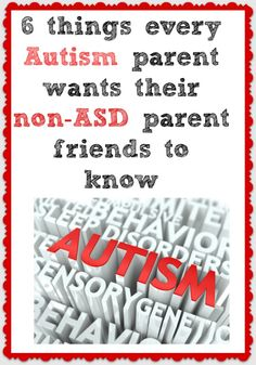 6 things every Autism parent wants their non-ASD parent friends to know