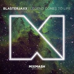 Legend Comes To Life - Blasterjaxx