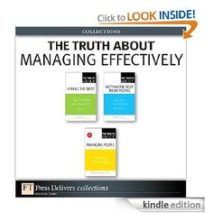 The Truth About Managing Effectively