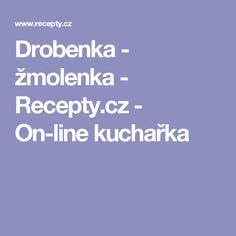 Drobenka - žmolenka - Recepty.cz - On-line kuchařka