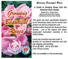 I love roses. Several have to be replanted to put in my veggie garden. The American Rose Society has been such a help through their publications. One time I went to one of their annual shows in San Diego and it was spectacular!