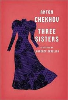 Book Review 4 out of 5 stars to The Three Sisters, a Russian play published in 1900 by Anton Chekhov. What an introspective work, but then again, Chekhov is always at the top of this particular gam…