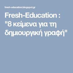 """Fresh-Education : """"8 κείμενα για τη δημιουργική γραφή"""""""
