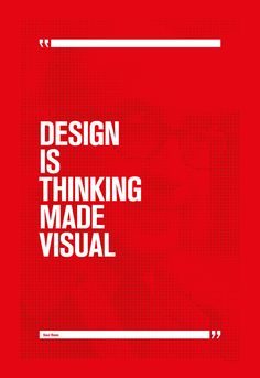 "Saul Bass's quote ""Design is thinking made visual"". Poster design: http://www.zerouno.org"