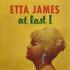 """""""At Last"""" by Etta James"""