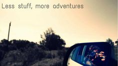 Less stuff, more adventures