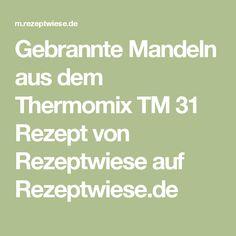 Gebrannte Mandeln aus dem Thermomix TM 31 Rezept von Rezeptwiese auf Rezeptwiese.de