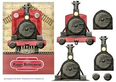 """Happy Retirement Train by Eliza Brown Jump on board this train to wish someone a """"Happy Retirement"""". Decoupage the train: Jump on board… 60th Birthday, Happy Birthday, Happy Retirement, Happy St Patricks Day, Printable Crafts, Christmas Candle, Best Dad, Happy Fathers Day, Cards"""