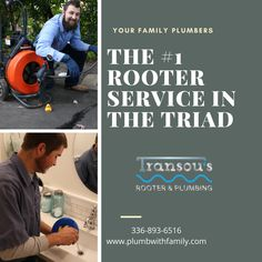 When you're in need of a rooter service. call the Rooter company in the Triad!