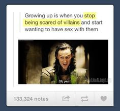 Growing up is when you stop being scared of villains