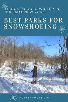 Things To Do in Buffalo in Winter - Snowshoeing Day Trips | Adri En Route