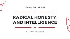 Polyinnovator News - Honesty is the key to all relationships, no doubt in that. Even though this is common knowledge it is not common practice. We live in a wor Types Of Intelligence, Emotional Intelligence, Radical Honesty, Deceit, Mathematics, Philosophy, Innovation, About Me Blog, Knowledge
