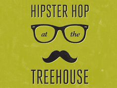 Hipster Hop at the Treehouse by Brendan Pittman