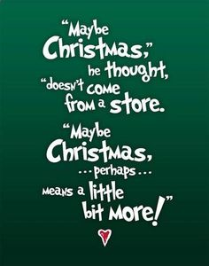 Christmas Quotes: ― Dr. Seuss, How the Grinch Stole Christmas!