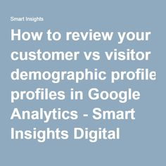 How to review your customer vs visitor demographic profiles in Google Analytics - Smart Insights Digital Marketing Advice