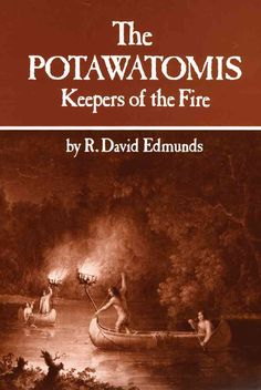The Potawatomi Indians were the dominant tribe in the region of Wisconsin, Illinois, Indiana, and southern Michigan during the seventeenth and early eighteenth centuries. Active participants in the fu