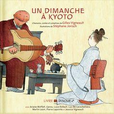 Sunday in Kyoto audiobook by Gilles Vigneault - Rakuten Kobo Find A Book, This Book, Kyoto, Ariane Moffatt, Asian Art Museum, Music For Kids, Book Themes, Children's Literature, Nursery Rhymes