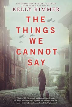 "Read ""The Things We Cannot Say A Novel"" by Kelly Rimmer available from Rakuten Kobo. Now a New York Times **bestseller! From the author of** Truths I Never Told You and Before I Let You Go**, Kelly Rimmer'. Reading Lists, Book Lists, Reading Books, Reading Counts, Reading Time, Great Books, My Books, Best Books To Read, New York Times"
