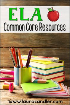 Laura Candler's Common Core English Language Arts Resources. -- love everything I have found from her--tons of free content