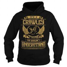 I Love CRAWLEY CRAWLEYYEAR CRAWLEYBIRTHDAY CRAWLEYHOODIE CRAWLEYNAME CRAWLEYHOODIES  TSHIRT FOR YOU T-Shirts
