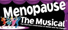 Menopause The Musical, Scott Theatre, Fort Worth - hysterically funny, and all those oldies!