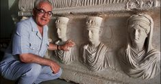 Beheaded Archeologist Khaled Asaad Refused To Tell ISIS The Location Of Hidden Antiquities.