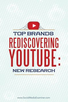 Top Brands Rediscovering YouTube: New Research via