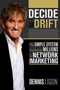 Decide or Drift: The Simple System that Made Me Millions in Network Marketing free book promotion Dennis Ligon Best Books List, Book Lists, Money Book, Best Book Covers, Make Millions, Cool Books, Fiction Books, Literary Fiction, Investing Money