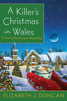 A Killer's Christmas in Wales (Penny Brannigan Mystery Series by Elizabeth Duncan Best Books To Read, I Love Books, Good Books, My Books, Reading Books, Reading Lists, Mystery Novels, Mystery Series, Series 3