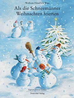 Christmas for the Snowmen by Wolfram Hanel Christmas Books For Kids, A Christmas Story, Christmas Snowman, Winter Christmas, Xmas, Kindergarten Portfolio, Future Mom, Christmas Illustration, Kids And Parenting