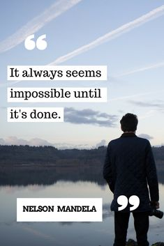 It always seems impossible - Until...
