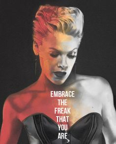 Embrace the freak that you are - Alecia Beth Moore