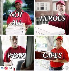 Not all heroes wear capes.....
