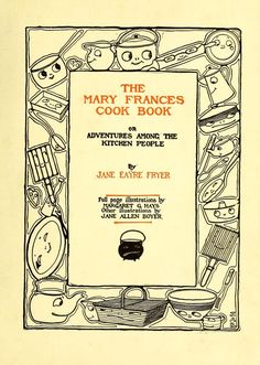 The Mary Frances cook book; or, Adventures amon...