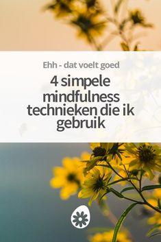 Wil je ook meer kalmte, liefde en mindfulness ervaren? Deze 4 simpele technieken gebruik ik om mijn aandacht naar het hier en nu te brengen.